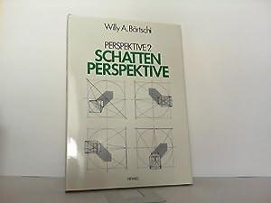Schattenperspektive. (= Perspektive 2 ).: Bärtschi, Willy: