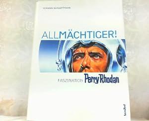 Allmächtiger! - Faszination Perry Rhodan.: Schwettmann, Eckhard: