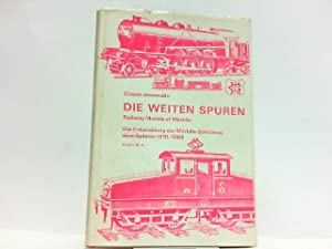 Die weiten Spuren. Railway Models of Märklin - Die Entwicklung der Märklin Spielzeugeisenbahnen ...