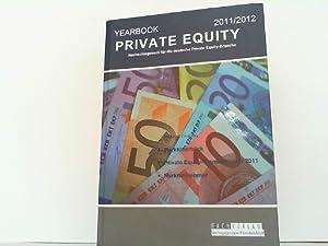 Yearbook Private Equity 2011 / 2012. Nachschlagewerk für die deutsche Private Equity - Branche.: ...