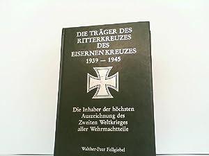 Die Träger des Ritterkreuzes des Eisernen Kreuzes: Fellgiebel, Walther-Peer: