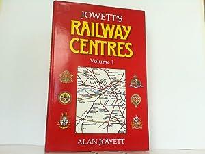 Jowett's Railway Centres Volume 1.: Jowett, Alan: