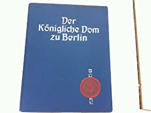 Der Königliche Dom zu Berlin. Album mit 13 Farbendrucken nach photographischen ...