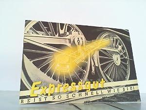 Expressgut, Reist so schnell wie sie! Nachdruck.: Berlin Reichsbahnbaudirektion:
