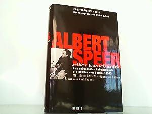 """Alles was ich weiß"""". Aus unbekannten Geheimdienstprotokollen: Speer, Albert und"""