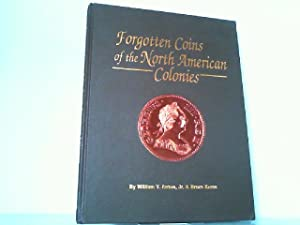 The Forgotten Coins of the North American Colonies. A Modern Survey of Early English and Irish Co...
