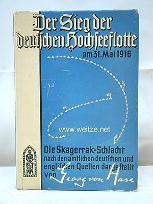 Der Sieg der deutschen Hochseeflotte am 31. Mai 1916,: Hase, G. v.,: