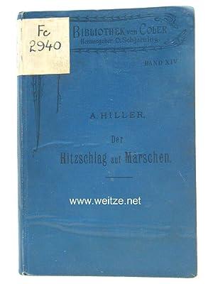 Der Hitzschlag auf Märschen,: Hiller, Dr. A.,: