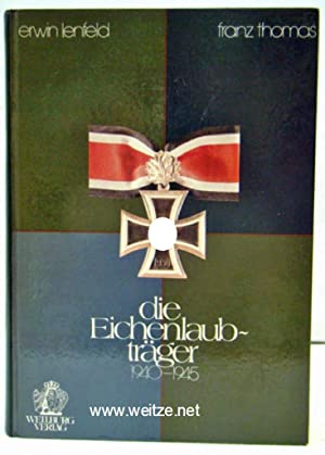 Die Eichenlaubträger 1940 - 1945.: Lenfeld, Erwin und