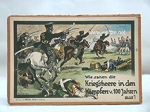 Wie sahen die Kriegsheere in den Kämpfen v. 100 Jahren aus?: N.N.,: