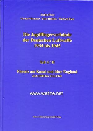 Die Jagdfliegerverbände der Deutschen Luftwaffe 1934 bis 1945 - Teil 4/II: Einsatz am Kanal und ...