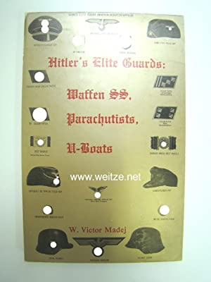 Hitler's Elite Guards: Waffen SS, Parachutists, U-Boats,: Madej, W. V.,:
