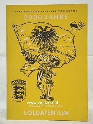 2000 Jahre schwäbisch-alemannisches Soldatentum,: Brand, K.-H. Freih. V.,: