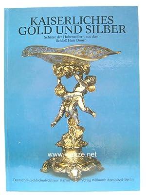 Kaiserliches Gold und Silber - Schätze der: Schadt u.a.,: