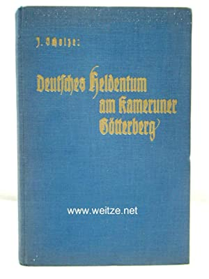 Deutsches Heldentum am Kameruner Götterberg - Allerlei Weltkriegspalaver,: Scholze, J.,: