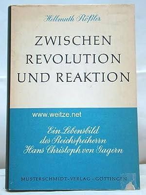 Zwischen Revolution und Reaktion - Ein Lebensbild des Reichsfreiherrn Hans Christoph von Gagern,: ...
