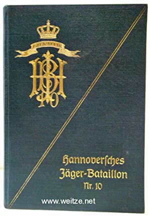 Geschichte des Hannoverschen Jäger-Bataillons Nr. 10,: Gottberg/Eschwege/Krahmer-Möllenberg,: