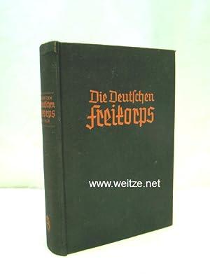 Die deutschen Freikorps 1918 -1923,: Oertzen, F. W. v.,: