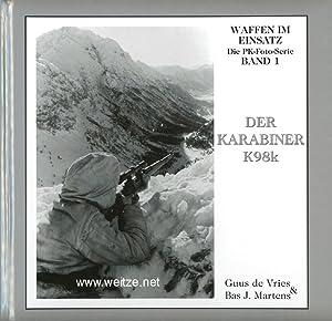 Der Karabiner K98k - Waffen im Einsatz.: Vries/Martens,:
