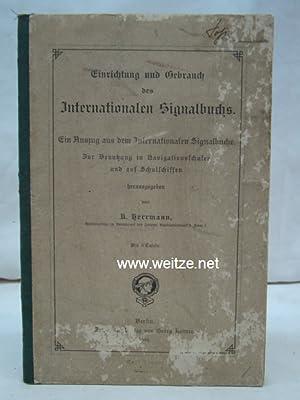 Einrichtung und Gebrauch des Internationalen Signalbuchs,: Herrmann, K.(Herausgeber),: