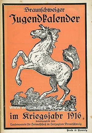 Braunschweiger Jugendkalender im Kriegsjahr 1916,: Landesverband für Heimatschutz im Herzogtum ...