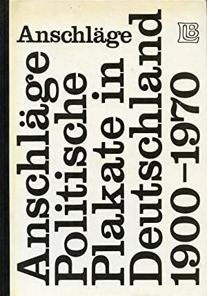 Anschläge - Politische Plakate in Deutschland 1900-1970, 166 Blätter in den Druck- und Papierfarben...