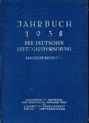 Jahrbuch 1938 der Deutschen Luftfahrtforschung - Ergänzungsband,: Zentrale f. wissensch.