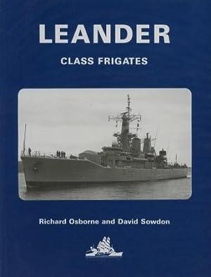 Leander Class Frigates - A History of: Osborne/Sowdon,: