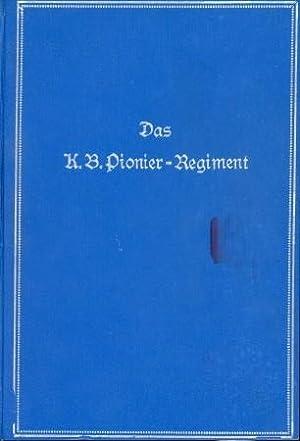 Das K. B. Pionier-Regiment   Nach den amtlichen Kriegstagebüchern,: Lehmann, August,: