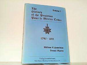 The History of the Prussian Pour le Mérite Order 1740-1918. Volume 1.: 1740-1812 !: Hamelman, ...