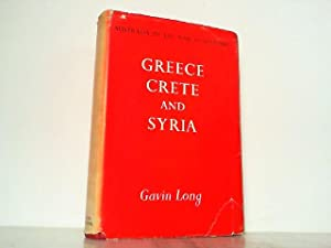 Greece, Crete and Syria - Australia in the War of 1939-1945 Series I Volume II.