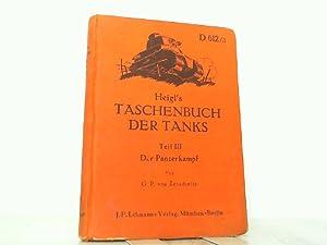 Heigl's Taschenbuch der Tanks - Hier Teil III: Panzerkampf. D 612/3.: Zezschwitz, G.P. von: