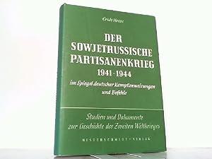Der sowjetrussische Partisanenkrieg 1941 - 1944 im Spiegel deutscher Kampfanweisungen und Befehle, ...