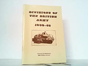 Divisions of the British Army 1939-45.: Bellis, Malcolm A.: