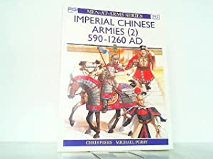 Imperial Chinese Armies (2): 590-1260 AD (Men-at-Arms).: Perry, Michael and