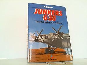 Junkers G 38. Das erste Großflugzeug der: Gütschow, Fred: