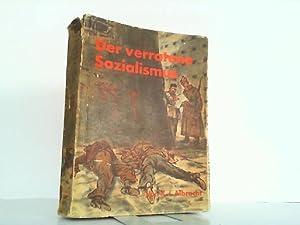 Der verratene Sozialismus. Zehn Jahre als hoher: Albrecht, Karl I.:
