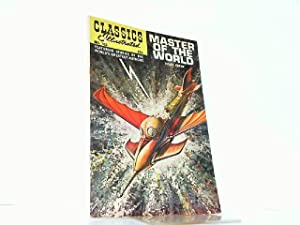 Classics Illustrated No. 163. Master of the World. Featuring stories by the world s greatest ...