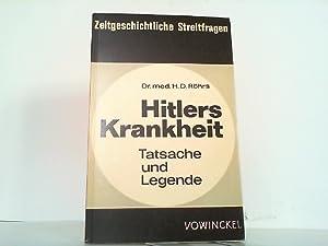 Hitlers Krankheit - Tatsachen und Legenden. Medizinische: Röhrs, Hans-Dietrich:
