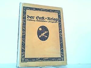 Unser Krieg. 1. Band: Der Luft-Krieg, Luftkrieg - Luftschiffahrt - Flugwesen.: Bejeuhr, Paul (...