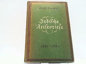 Indische Reisebriefe. 1881 / 1882.: Haeckel, Ernst: