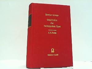 Geschichte der italienischen Oper. 2 Teile in einem Buch komplett.: Arteaga, Esteban: