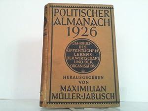 Politischer Almanach 1926. Jahrbuch des öffentlichen Lebens, der Wirtschaft und der Organisation.: ...