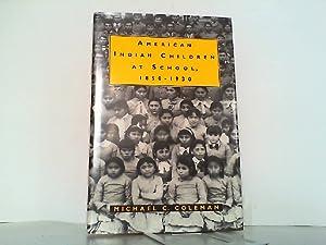 American Indian Children at School 1850-1930.: Coleman, Michael C.: