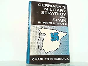 Germany's Military Strategy and Spain in World War II.