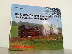 Die letzte Dampflokomotiven der Deutschen Reichsbahn.: Delie, Max: