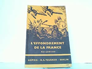 L'Effondrement de la France Mai-Juin 1940.
