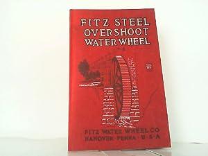 Fitz Steel Overshoot Water Wheels Bulletin No.: Fitz Water Wheel