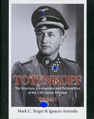 Totenkopf - The Structure, Development and Personalities: Yerger, Mark C.