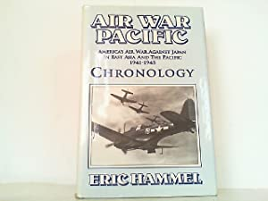 Air War Pacific Chronology - America's Air War Against Japan in East Asia and the Pacific 1941-1945.